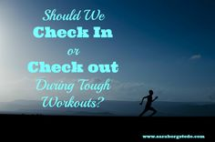 The mental tricks of fitness -- should we check in, with mindfulness, or check out, with distraction, during tough workouts? Click here to find out the answer.