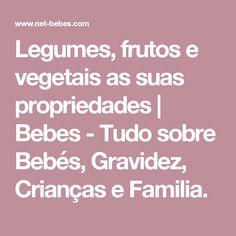 Legumes, frutos e vegetais as suas propriedades | Bebes - Tudo sobre Bebés, Gravidez, Crianças e Familia.