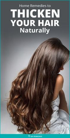 Home Remedies to Thicken your Hair Naturally Here are some best natural and effective remedies that make your hair grow thick, voluminous and gorgeous. Regular follow – up will definitely give the best result in thickening your hair. #DIYRemedies #Hair