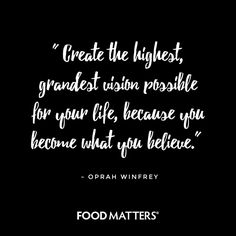 Dream BIG beautiful people!  www.foodmatters.tv
