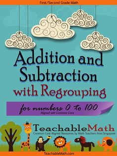 $8 [Digital PDF]. Singapore Math in Focus 1st & 2nd Grade Add and Subtract to 100 With Regroup. This is a set of worksheets for 1st & 2nd Grade Addition and Subtraction with regrouping, for numbers to 100, aligned to Common Core standards (2.NBT).