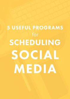5 Useful Programs for Scheduling Social Media.   Do you LOVE social media because it connects you to your audience and customers, but HATE how much time it takes to do everyday? You have to check out these 5 social media scheduling programs.