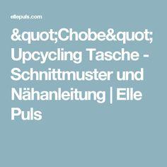 """Chobe"" Upcycling Tasche - Schnittmuster und Nähanleitung | Elle Puls"