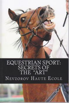 "Equestrian Sport: Secrets of the ""Art"" (Englisch) von Lydia Nevzorova, published by Nevzorov Haute Ecole 2012"