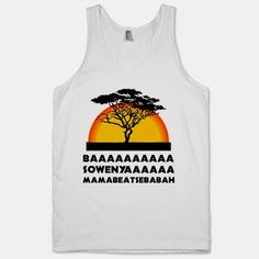 Yeah, bro. I'm pretty sure these are the correct lyrics. Get a laugh out of friends with this phonetic Lyrical Lion King tank!    The American Apparel Tank Top is a 100% combed cotton, mid-lightweight jersey fabric tank with a classic, slimming cut.