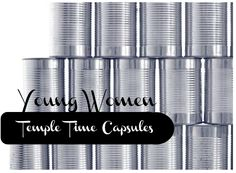 Temple Time Capsules - fun way to help young women think about and prepare for temple marriage.