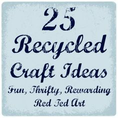 Recycled Crafts for All the Family, make crafting thrifty and fun via www.redtedart.com
