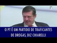O PT é um partido de traficantes de drogas, afirma Fernando Chiarelli