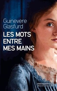 Les Mots Entre Mes Mains de Guinevere Glasfurd - PriceMinister