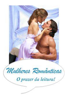 *** Mulheres Românticas no Abril Imperdível 2014 do Literatura de Mulherzinha - http://livroaguacomacucar.blogspot.com.br/2014/04/mulheres-romanticas-no-abril-imperdivel.html