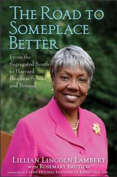 Lillian Lincoln Lambert is the first African American woman to receive a Business degree from Harvard University. She graduated from the Howard University School of Business with a bachelor's degree and received the M.B.A. from the Harvard University School of Business in 1969.