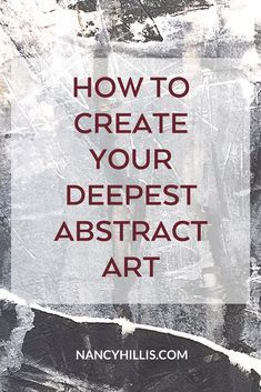 How To Create Your Deepest Abstract Art