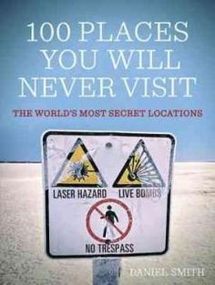 '100 Places You Will Never Visit' by Daniel Smith; Rating: 5 stars