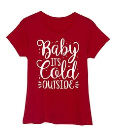 Red Baby Its Cold Outside Fitted Tee | zulily