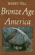 Bronze Age America - Dr. Barry Fell.   Have it.