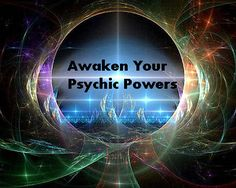 5 Ways to Awaken your Psychic Powers | Psychic Spirit in You