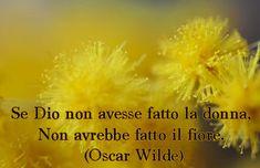 Immagini con frasi di auguri buona Festa della Donna originali Oscar Wilde, Motto, Positivity, Humor, Quotes, Women, Instagram, Frases, Pink