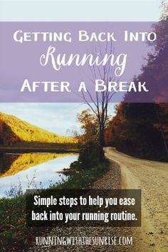 Getting back into running after a break. These simple will help you ease back into your running routine and help you run healthy again. #runningroutines