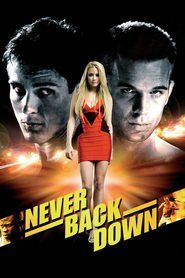 Free Watch Never Back Down 2008 Movie Without Downloading Rebellious Jake Tyler Is Lured Into An Never Back Down Full Movies Online Free Free Movies Online