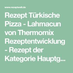 Rezept Türkische Pizza - Lahmacun von Thermomix Rezeptentwicklung - Rezept der Kategorie Hauptgerichte mit Fleisch
