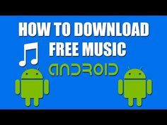 How Do I Download Music For Free On My Android Phone Google