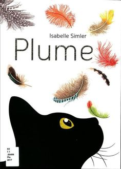 """uartslibraries: """" Plume by Isabelle Simler Call # PZ7.1 .S5496 Plu 2017 """""""