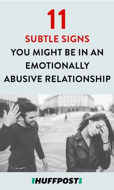 11 Subtle Signs You Might Be In An Emotionally Abusive Relationship