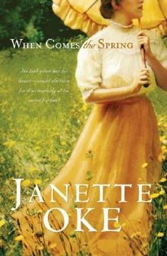 When Comes the Spring by Jenette Oke