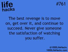 23 sneaky life hacks to help you win lifeMore Life Chops The best revenge is to keep going, get over it and continue to be successful. Never let them suffer youPhoto life hacks)photoPhoto Simple Life Hacks, Useful Life Hacks, Get Over It, 1000 Lifehacks, Quotes To Live By, Life Quotes, Just In Case, Just For You, Way Of Life