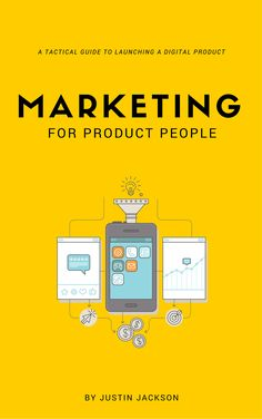 Marketing for Product People book by Justin Jackson for non-technical founders and creatives