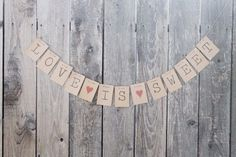 VALENTINE'S DAY BANNER! Love is sweet banner - bridal shower banner - wedding banner - vintage rustic wedding decor - dessert table by hellohappygirldesign on Etsy https://www.etsy.com/listing/176634981/valentines-day-banner-love-is-sweet
