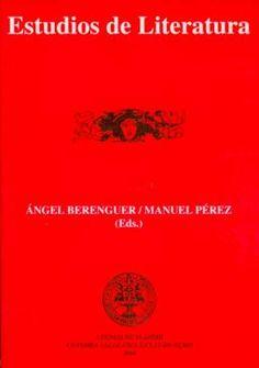 Estudios de literatura / Ángel Berenguer, Manuel Pérez (eds.). Cátedra Valle-Inclán/Lauro Olmo del Ateneo de Madrid, 2001