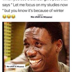 29 Best No Chill In Mzansi Images Mzansi Memes Memes Chill