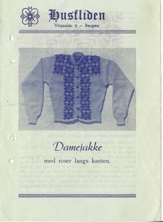 Husfliden Damejakke med roser langs kanten Embroidery Patterns, Knitting Patterns, Colour Combinations, Tapestry Weaving, Old Pictures, Norway, Celtic, Knit Crochet, Wool