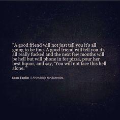 From Beau Taplin. Perfect description of true friends!