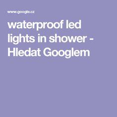 waterproof led lights in shower - Hledat Googlem