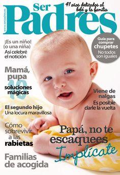 Revista #SERPADRES 498. #Mamá pupa, 10 soluciones mágicas. #Papá implícate. Cómo sobrevivir a las rabietas. #Familias de acogida y todo para disfrutar de tu #bebé.