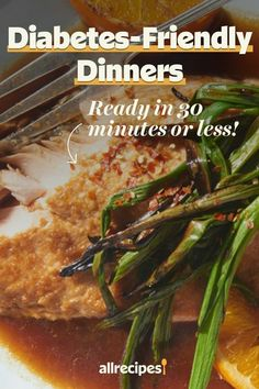 """Diabetic-Friendly Dinners Ready in 30 Minutes or Less 