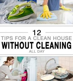 12 Tips for a Clean House Without Cleaning all Day -