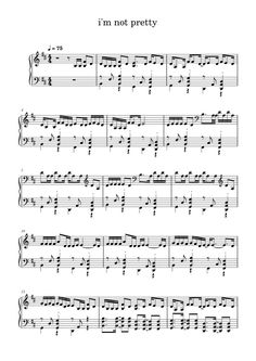 Free Sheet Music, Piano Sheet Music, Im Not Pretty, Sheet Music, Free Piano Sheet Music, Piano Music