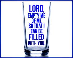 """Luke 22:42 """"Father, if You are willing, take this cup from me. Yet not my will, but Yours be done."""""""