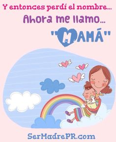 Yo ya perdí el nombre....ahora me llamo mamá.... Mom Son, How To Speak Spanish, Mother And Child, Life Is Beautiful, Baby Love, My Drawings, True Love, Sons, Inspirational Quotes