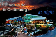 Baby, It's Dark Outside: Things To Do in #Gatlinburg at Night
