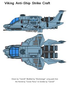 """Raptor drawn by """"CanisD"""" at Wolf's Shipyard Hornet drawn by """"Conan Parsu"""" at Wolf's Shipyard Viking Mods & re-colour by Electromage The Viking Anti-Ship Strike Craft is based on a stretched Rap. Stargate Ships, Hero Crafts, Star Wars Spaceships, Space Engineers, Fantasy Model, Space Battles, Star Wars Concept Art, Modern Tech, Star Trek Starships"""
