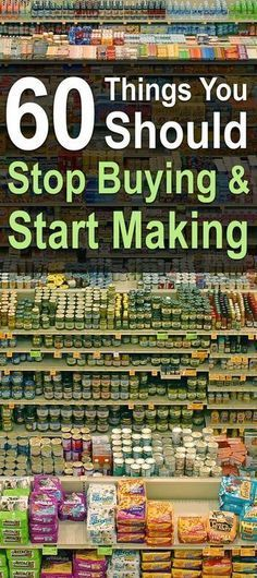 60 things you should stop buying and start making! If you want to be self-sufficient, you have to learn to make your own things. The less often you have to go to the store, the better.#Self-Sufficient #DIY