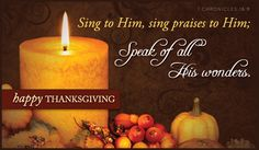 647 best happy thanksgiving images on pinterest happy thanksgiving sing to him sing praises to him speak of all his wonders happy thanksgiving ecardsthanksgiving greetingsthanksgiving m4hsunfo