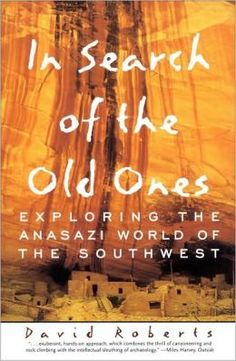 Recommended Reading: In Search of the Old Ones will restoke or kindle love for Southwest, archaeology, and canyons. http://adv-jour.nl/14FS8a4