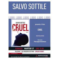 #SalvoSottile Salvo Sottile: Oggi alle 19 a #Palermo #instore #IoLeggoCruel #cruel #mondadori via Ruggero Settimo #pietrangelo #buttafuoco