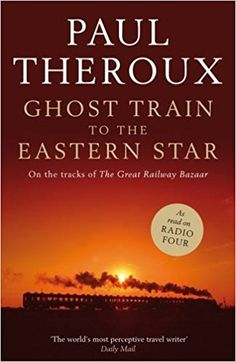 Ghost train to the Eastern Star : on the tracks of The great railway bazaar by Paul Theroux. Starting off on the Eurostar from London, Paul Theroux sets out on a railway journey through the East, travelling overland through Eastern Europe, and eventually reaching India and Asia. #epicread