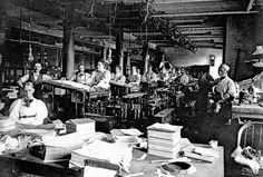 LABOR: The main pressroom around 1900 with male pressmen working alongside female press feeders. Victorian Life, English Village, American Life, Working Woman, Historical Photos, Letterpress, Vintage Shops, History, Printmaking